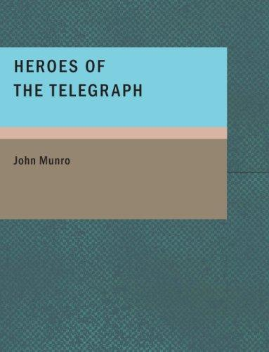 Heroes of the Telegraph (Large Print Edition)