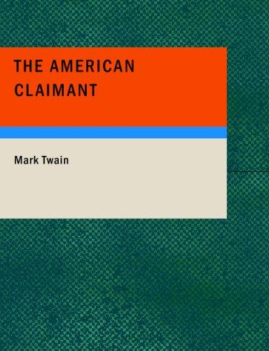 Download The American Claimant (Large Print Edition)