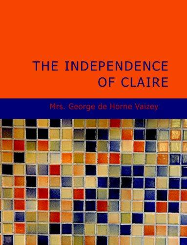 The Independence of Claire (Large Print Edition)