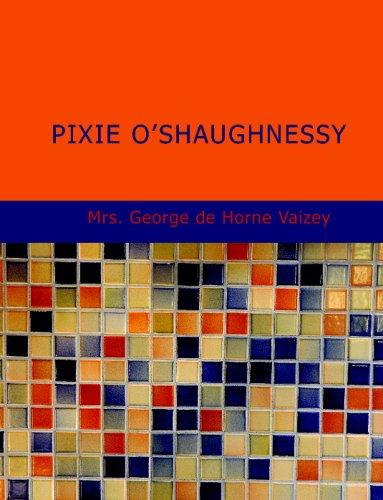 Download Pixie O'Shaughnessy (Large Print Edition)