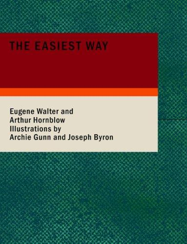 The Easiest Way (Large Print Edition)