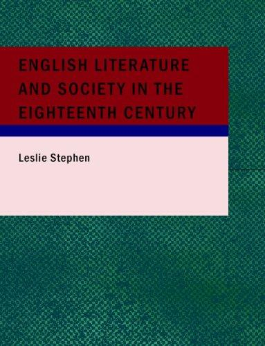 English Literature and Society in the Eighteenth Century (Large Print Edition)