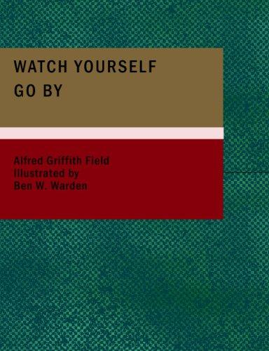 Watch Yourself Go By (Large Print Edition)