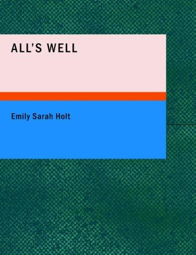 All's Well (Large Print Edition)