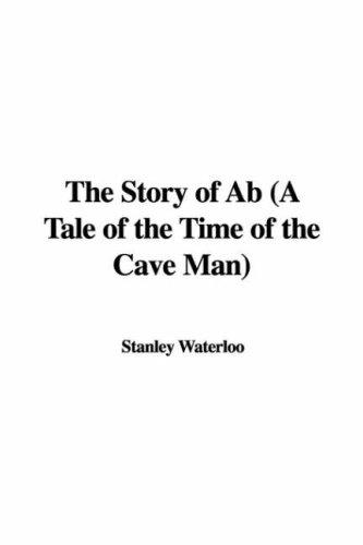 Download The Story of Ab (A Tale of the Time of the Cave Man)