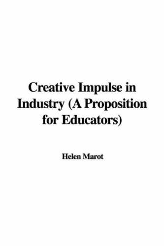 Creative Impulse in Industry (A Proposition for Educators)