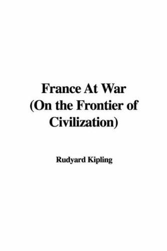 France At War (On the Frontier of Civilization)