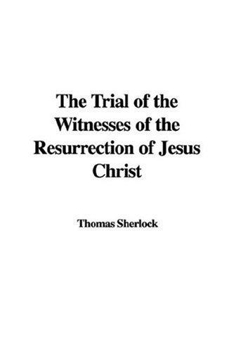 Download The Trial of the Witnesses of the Resurrection of Jesus Christ
