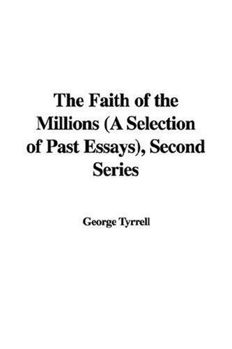 The Faith of the Millions (A Selection of Past Essays), Second Series