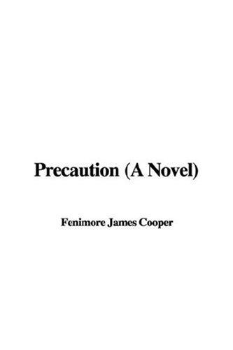 Precaution (A Novel)