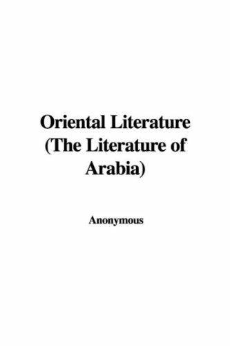 Oriental Literature (The Literature of Arabia)