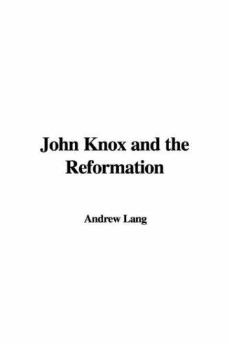 Download John Knox and the Reformation