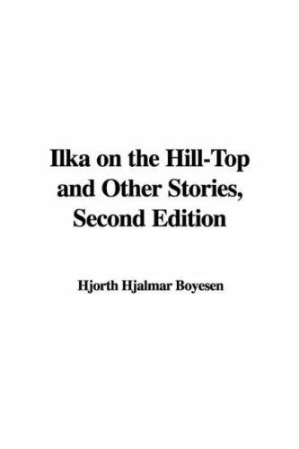 Ilka on the Hill-Top and Other Stories, Second Edition