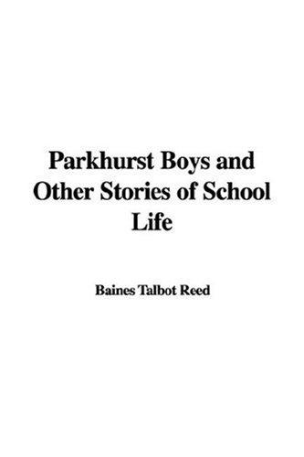 Download Parkhurst Boys and Other Stories of School Life