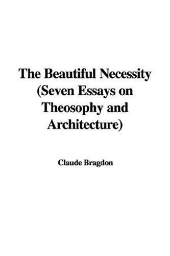 The Beautiful Necessity (Seven Essays on Theosophy and Architecture)