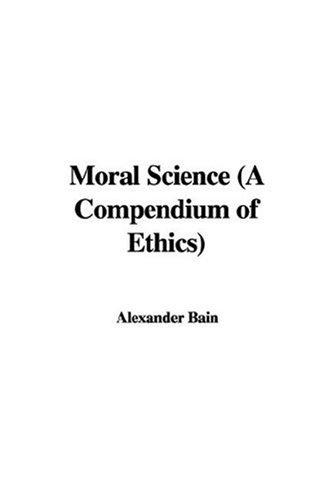 Moral Science (A Compendium of Ethics)