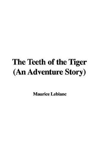 The Teeth of the Tiger (An Adventure Story)