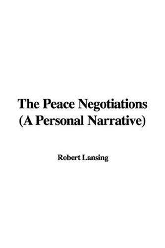 The Peace Negotiations (A Personal Narrative)