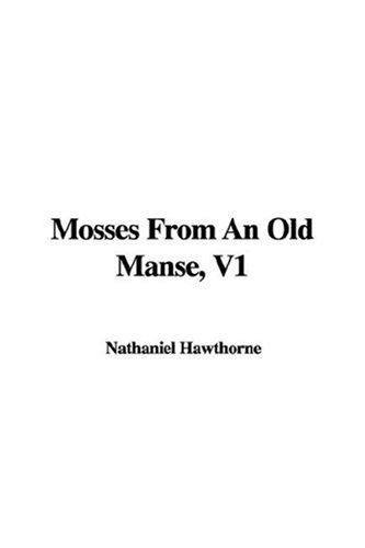 Mosses From An Old Manse, V1