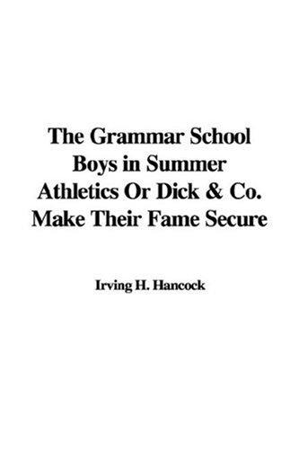Download The Grammar School Boys in Summer Athletics Or Dick & Co. Make Their Fame Secure