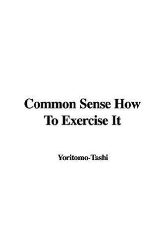 Common Sense How To Exercise It