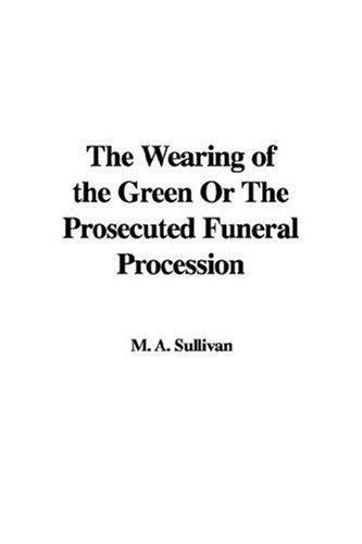 The Wearing of the Green Or The Prosecuted Funeral Procession