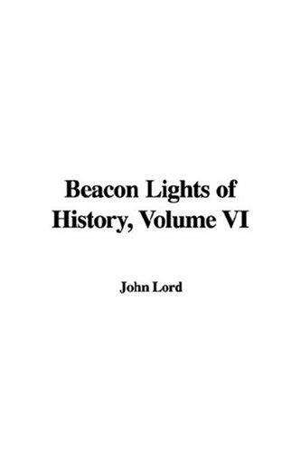 Download Beacon Lights of History, Volume VI