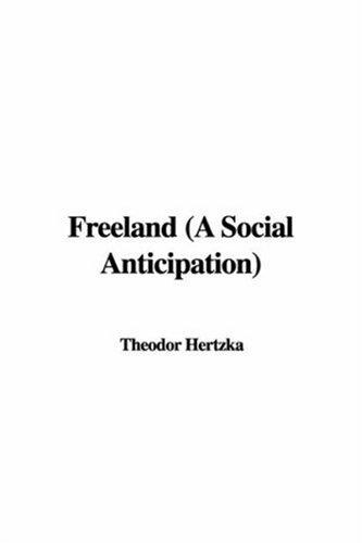 Freeland (A Social Anticipation)