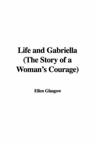 Life and Gabriella (The Story of a Woman's Courage)