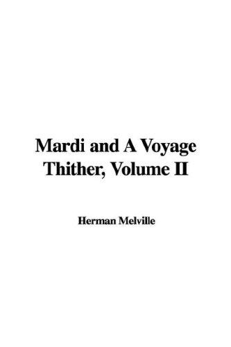 Download Mardi and A Voyage Thither, Volume II