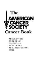 The American Cancer Society cancer book by Arthur I. Holleb