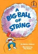 A Big Ball of String (Beginner Books)