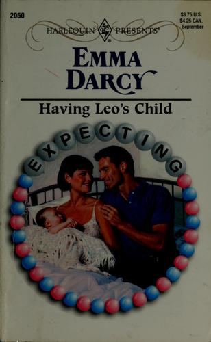 Having Leo's child by Emma Darcy