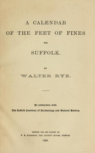 A calendar of the feet of fines for Suffolk by Great Britain. Court of Common Pleas