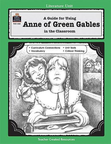 Download A Guide for Using Anne of Green Gables in the Classroom