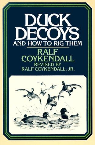Ralf Coykendall's duck decoys and how to rig them