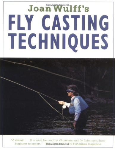 Download Joan Wulff's Fly-Casting Techniques