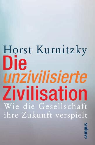 Download Die unzivilisierte Zivilisation