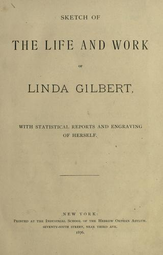Download Sketch of the life and work of Linda Gilbert.