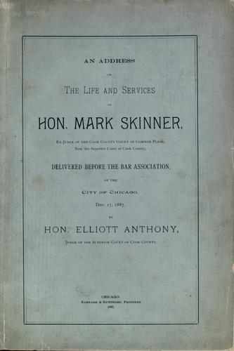 An address on the life and services of Hon. Mark Skinner by Elliott Anthony