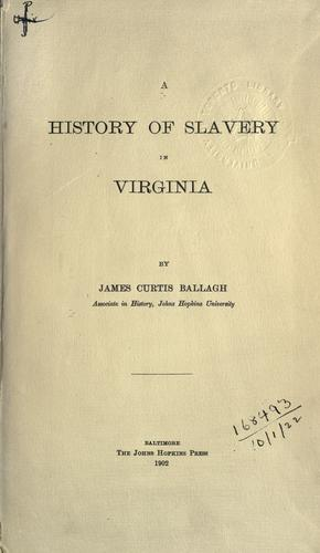 Download A history of slavery in Virginia.