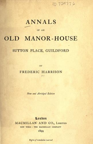 Annals of an old manor-house, Sutton Place, Guildford.