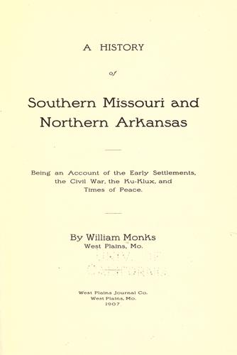 A history of southern Missouri and northern Arkansas by Monks, William