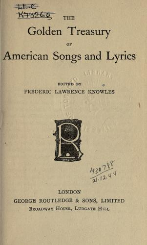 The golden treasury of American songs and lyrics.