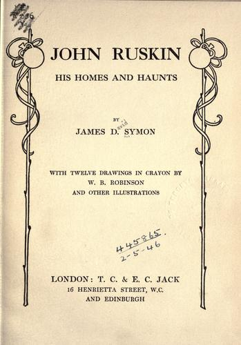 Download John Ruskin, his homes and haunts.