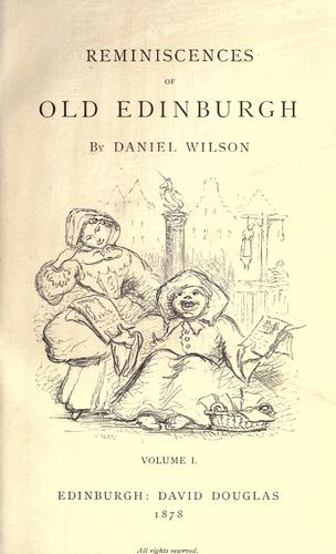Download Reminiscences of old Edinburgh.