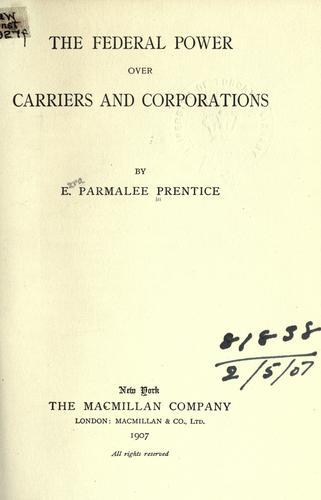 Download The federal power over carriers and corporations.