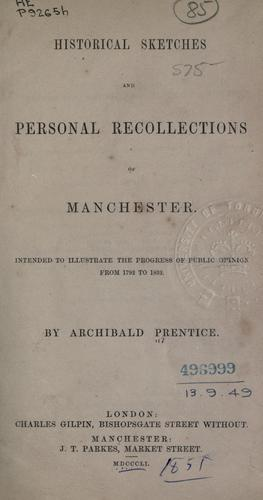 Historical sketches and personal recollections of Manchester.