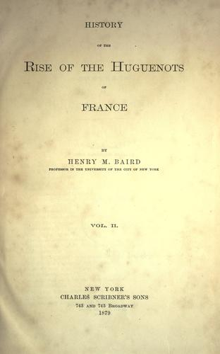 Download History of the rise of the Huguenots of France.