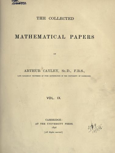 The collected mathematical papers of Arthur Cayley.